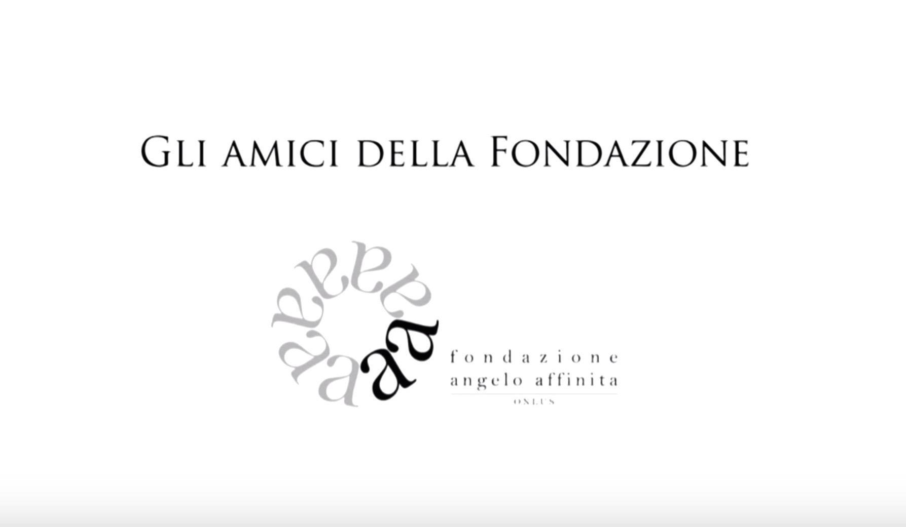 VIDEO - Gli amici della Fondazione Angelo Affinita