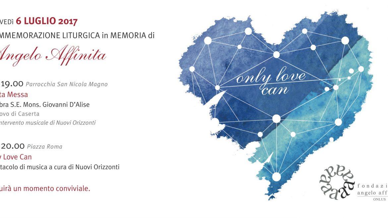 Only Love Can giovedi 6 luglio commemorazione liturgica in memoria di Angelo Affinita